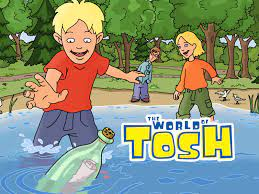 The World of Tosh